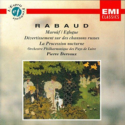 Rabaud: Marouf / Eglogue, La Procession Nocturne, Divertissement sur des Chansons Russes