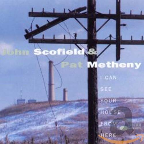 Metheny, Pat - I Can See Your House From Here