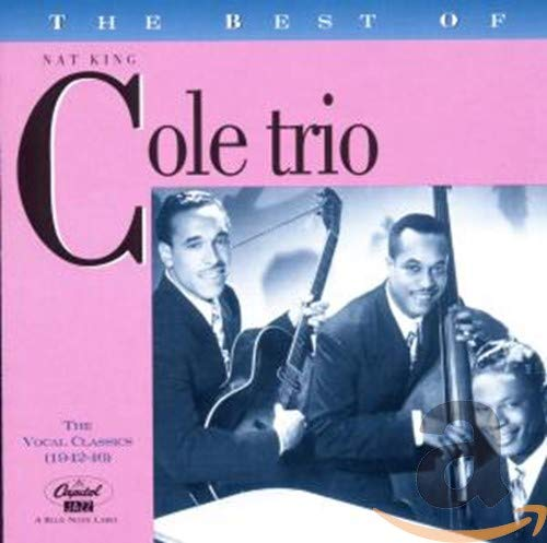 Cole, Nat 'King' - The Best Of The Nat King Cole Trio By Cole, Nat 'King'