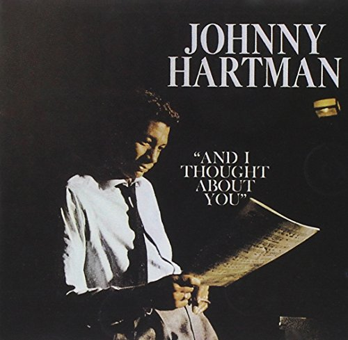 Hartman, Johnny - And I Thought About You