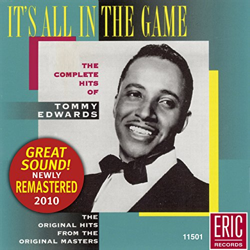Tommy Edwards - It's All in the Game By Tommy Edwards
