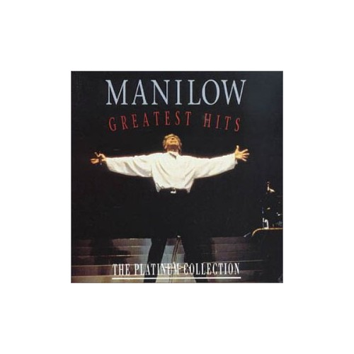 Greatest Hits: The Platinum Collection By Barry Manilow