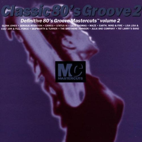 Various Artists - Classic Mastercuts 80's Groove Volume 2 By Various Artists