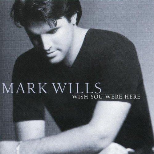 Wills, Mark - Wish You Were Here