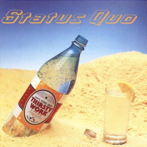 Status Quo - Thirsty Work By Status Quo