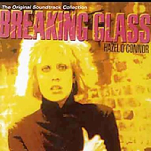 Breaking Glass: The Original Soundtrack Collection By Hazel O'Connor
