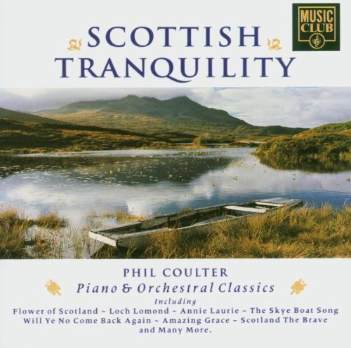 Coulter, Phil - Scottish Tranquillity: Piano & Orchestral Classics By Coulter, Phil