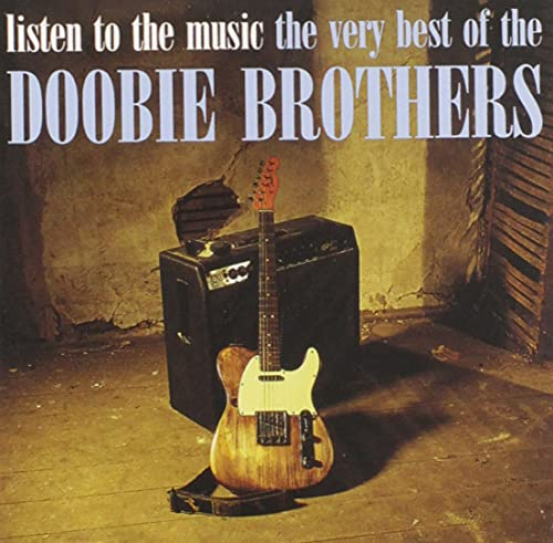 The Doobie Brothers - Listen To The Music - The Very Best Of The Doobie Brothers [International Rele By The Doobie Brothers