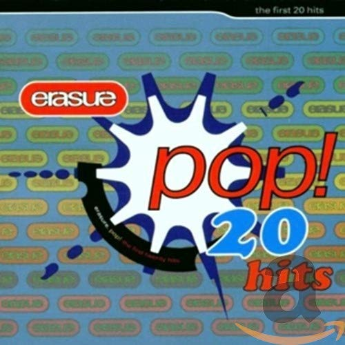 Erasure - Pop! - The First 20 Hits By Erasure