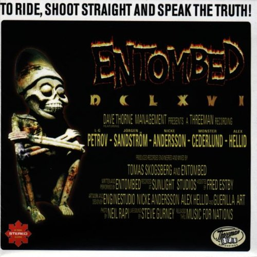 Entombed - To Ride Shoot Straight and Speak the Truth By Entombed