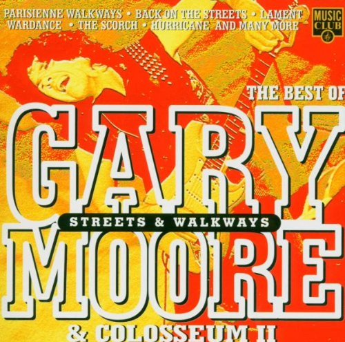 Moore, Gary - Streets And Walkways:: Best Of Gary Moore & Colosseum II. By Moore, Gary