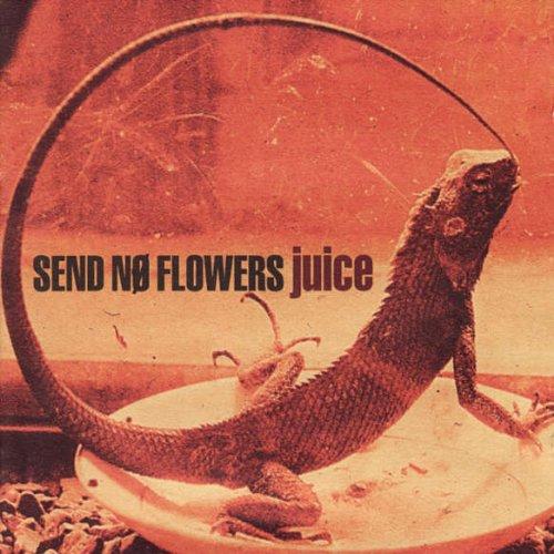 Send No Flowers - Juice