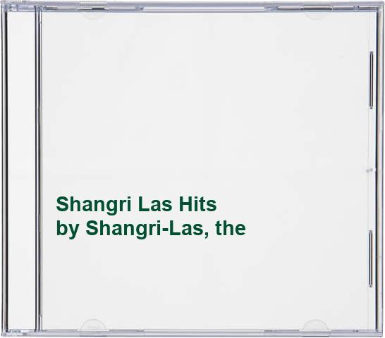 Shangri-Las, the - Shangri Las Hits