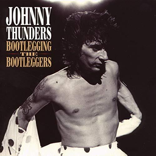Johnny Thunders - Bootlegging the Bootleggers