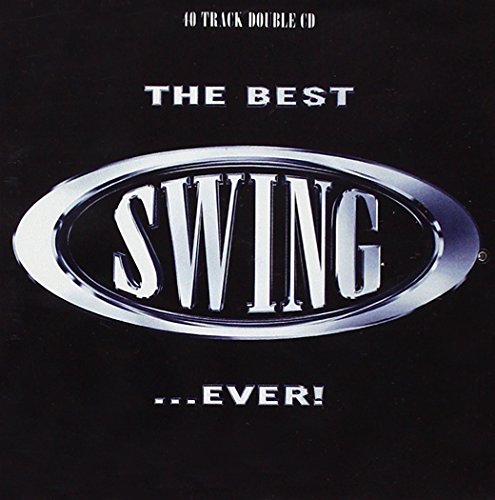 Various Artists - The Best Swing ... Ever!