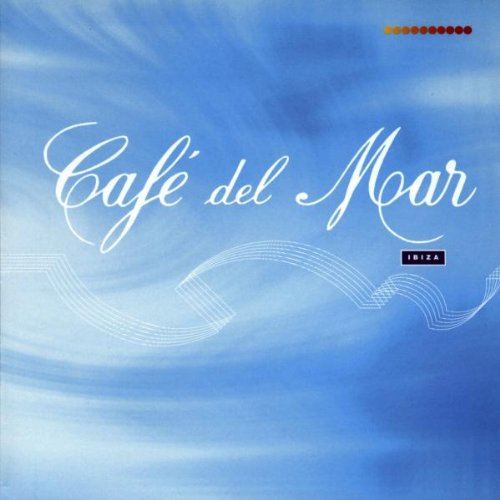 Various Artists - Cafe Del Mar Ibiza 1 By Various Artists