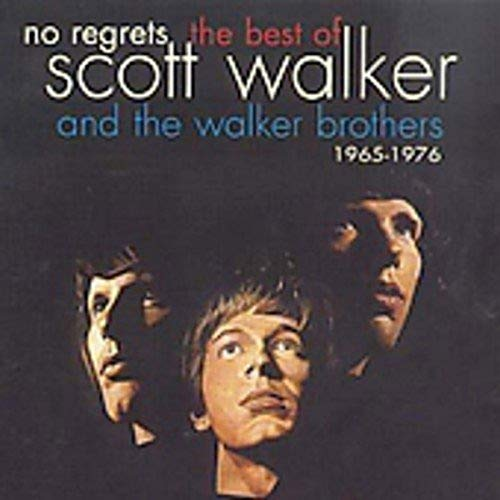 Walker Brothers Scott Walker - No Regrets - The Best of Scott Walker and The Walker Brothers 1965 - By Walker Brothers Scott Walker