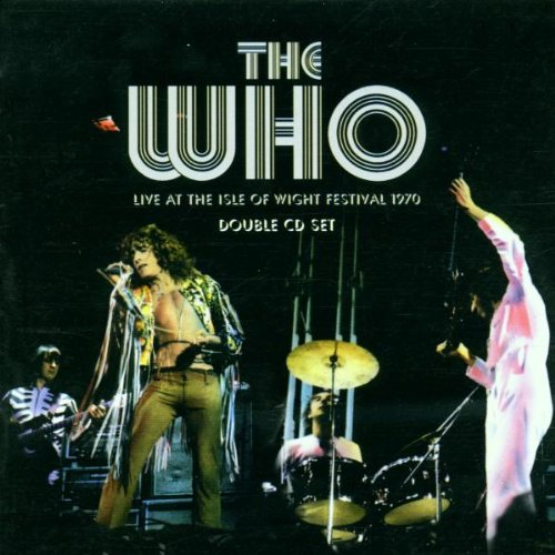The Who - The Who Live At The Isle Of Wight Festival 1970