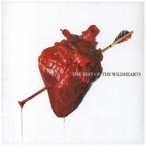 The Wild Hearts - The Best Of The Wildhearts By The Wild Hearts