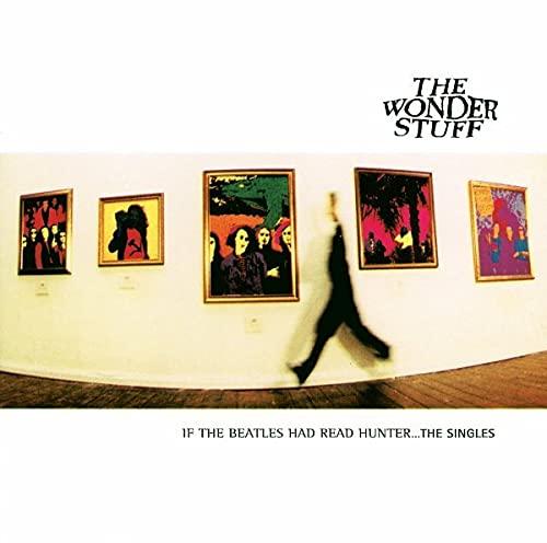 Wonder Stuff - If The Beatles Had Read Hunter ... The Singles