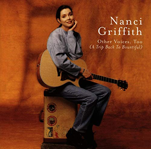 Griffith, Nanci - Other Voices, Too: (A Trip Back To Bountiful)