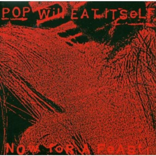 Pop Will Eat Itself - Now for a Feast