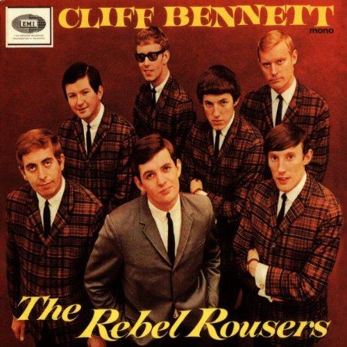 Cliff Bennett & Rebel Rousers - Cliff Bennett & the Rebel Rousers
