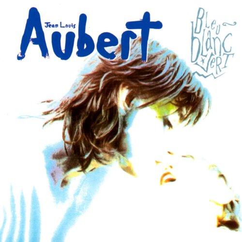 Aubert, Jean-Louis - Bleu Blanc Vert