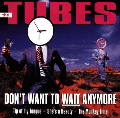 Tubes - Dont Want to