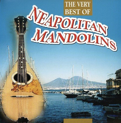Napolitan Mandolins - The Very Best of By Napolitan Mandolins