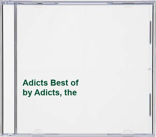 Adicts, the - Adicts Best of