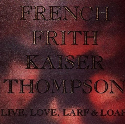 French, Frith, Kaiser, Thompso - Live Love Larf & Loaf