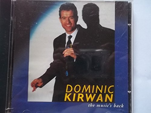 Dominic Kirwan - The Music's Back