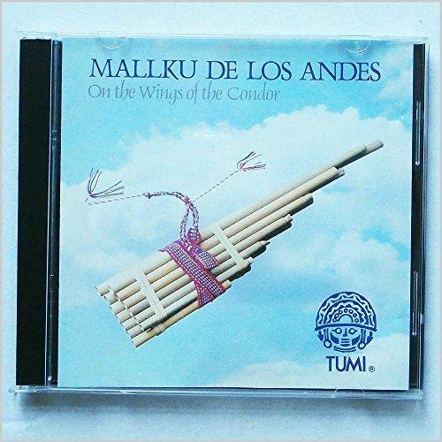 Mallku De Los Andes - On the Wings of the Condor By Mallku De Los Andes