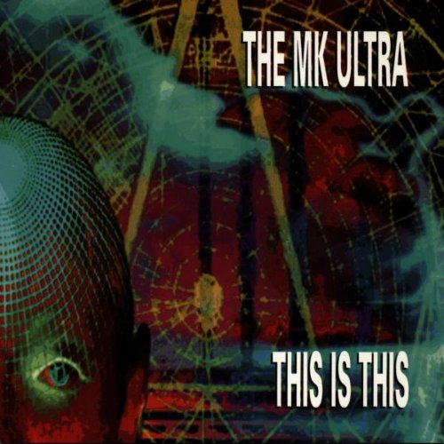 Mk Ultra - This Is This