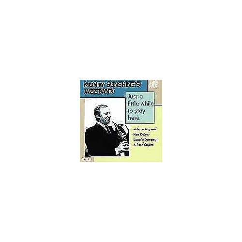 Monty Sunshine Jazz Band - Just a Little While to Stay