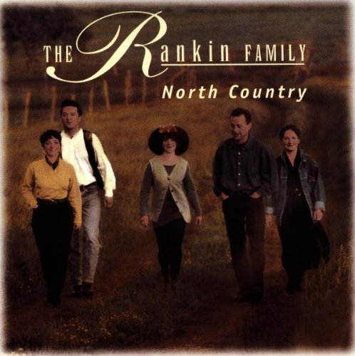 Rankin' Family - North Country