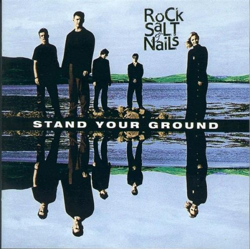 Rock Salt & Nails - Stand Your Ground