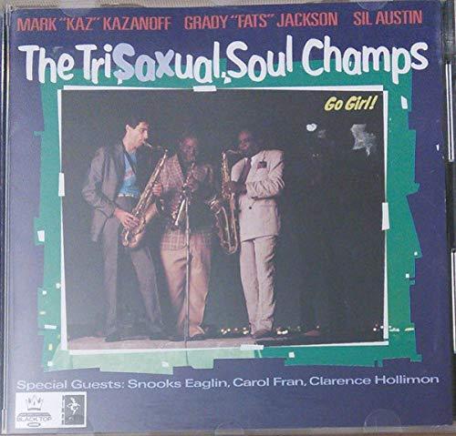 Tri-Sax-Ual Soul Champs - Go Girl