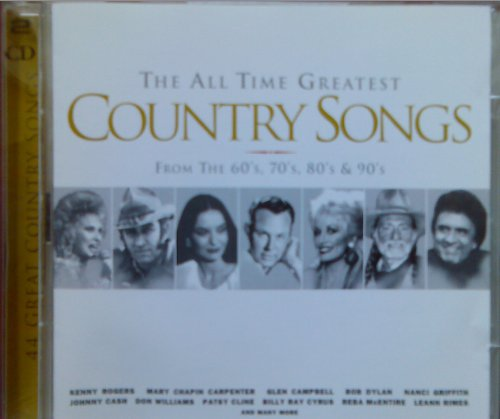 Various Artists - The All Time Greatest Country Songs: From The 60s, 70s, 80s And 90s By Various Artists
