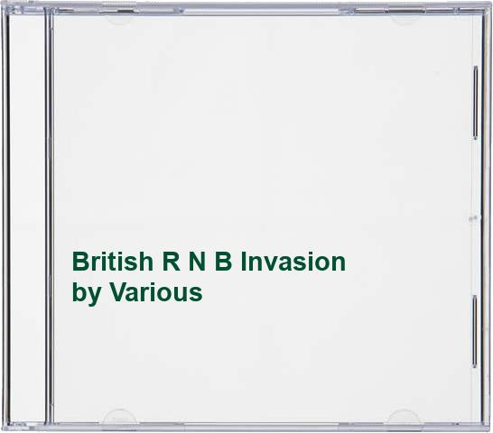 Various - British R N B Invasion