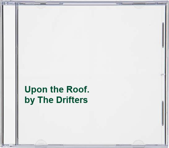 The Drifters - Upon the Roof.