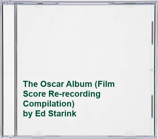 Ed Starink - The Oscar Album (Film Score Re-recording Compilation)