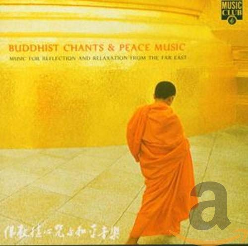 Buddhism Chanting Group - Buddhist Chants & Peace Music: Music for Reflection and Relaxation from th