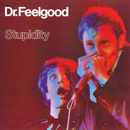 Dr Feelgood - Stupidity By Dr Feelgood