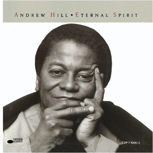Andrew Hill - Eternal Spirit By Andrew Hill
