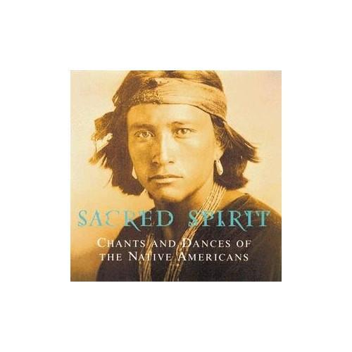 Chants & Dances of the Native Americans By Sacred Spirit