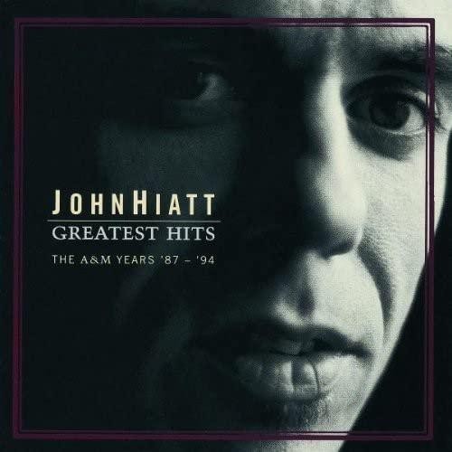 Hiatt, John - Greatest Hits: The A&M Years ' 87 -'94
