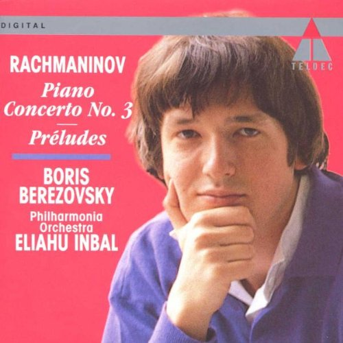Boris Berezovsky - Rachmaninov: Piano Concerto 3, Preludes