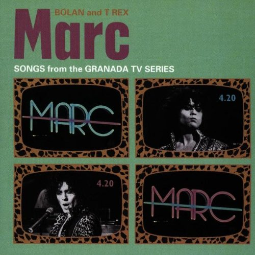 Marc Bolan & T.Rex - Marc - Songs from the Granada TV Series By Marc Bolan & T.Rex